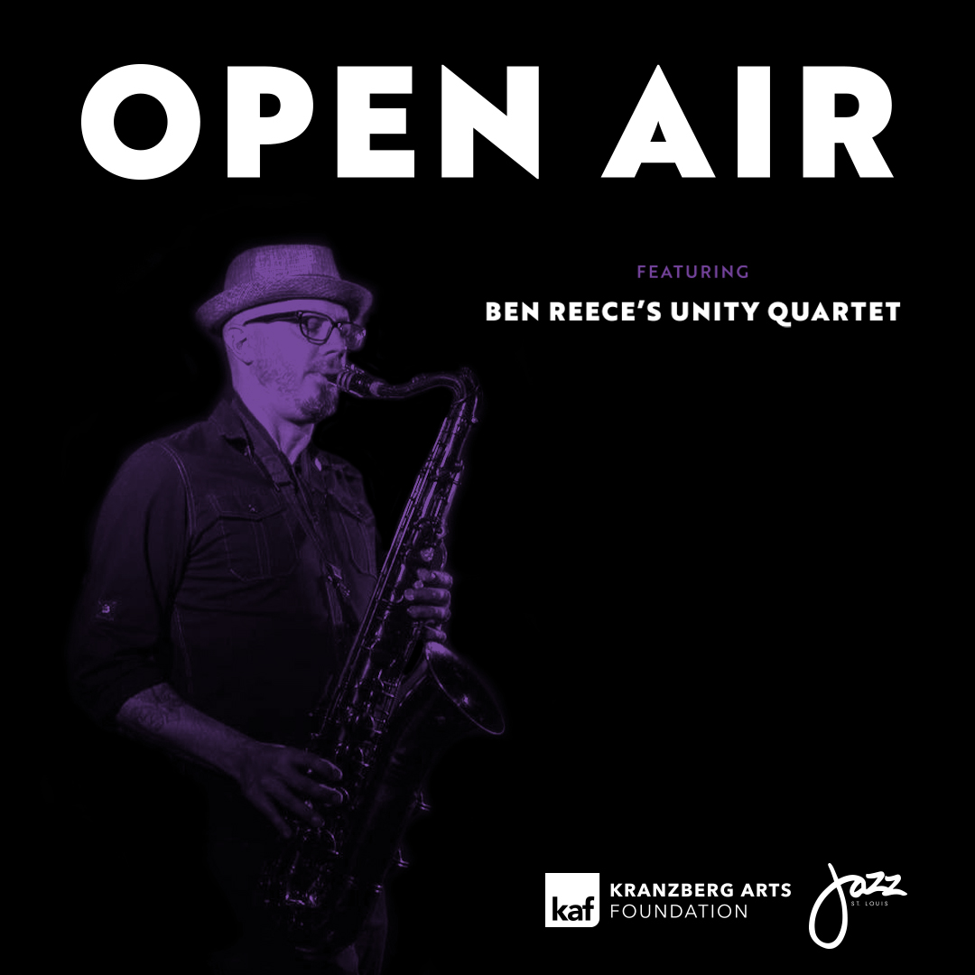 Open Air ft. Ben Reece's Unity Quartet